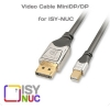 Scheda Tecnica: ISY Video Cable for NUC - 0.5m. Cable from Mini-P to DP Cromo